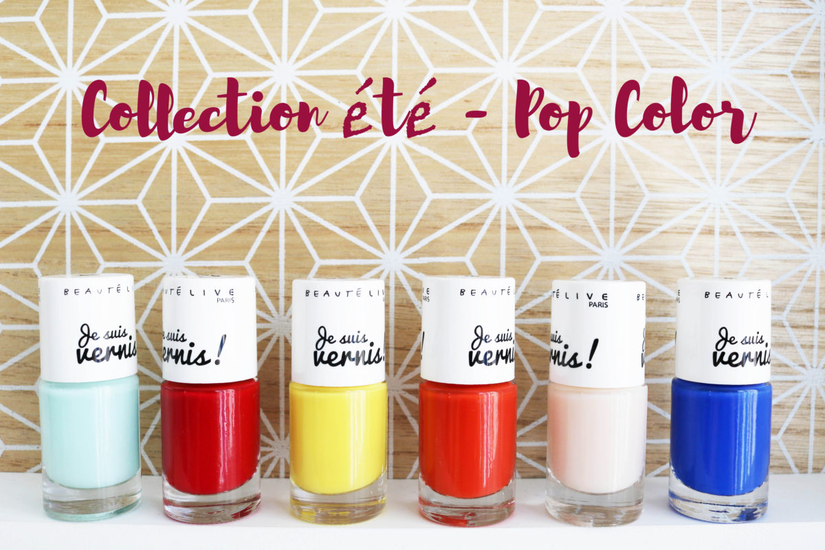 Je suis vernis Pop Color Beauté Live